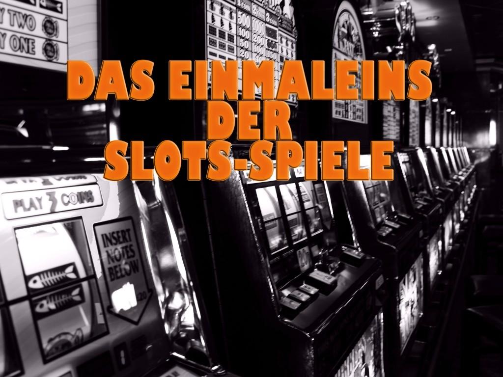 Das Einmaleins der Slots-Spiele